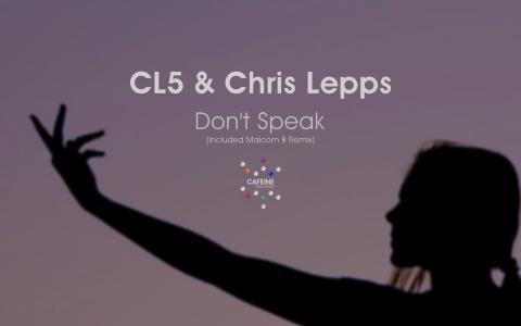 CL5 & CHRIS LEPPS ''Don't Speak''